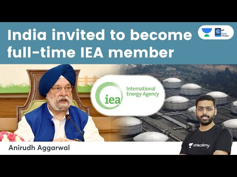 International Energy Agency invites India to become full-time member. What are its implications?