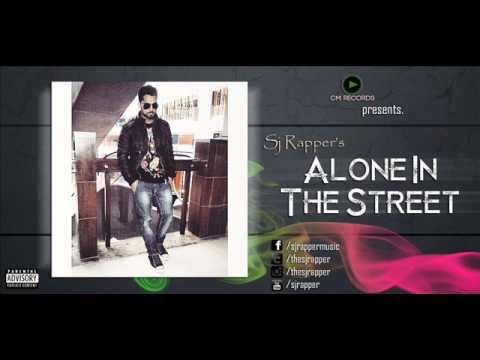 Sj Rapper - Alone In The Street | Latest Hindi Rap | 2015 |