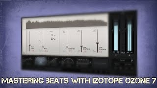 mastering beats with izotope ozone 7   how to master your beats tutorial