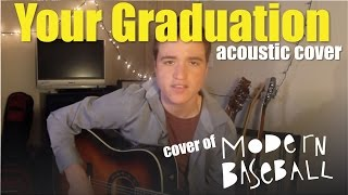 Your Graduation - Modern Baseball  Acoustic Cover
