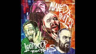 Looptroop Rockers - Illegal (naked swedes) HD