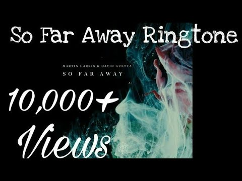 So Far Away Ringtone [Best Ringtone Ever] - Martin Garrix & David Guetta