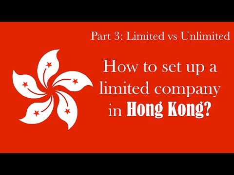 How to set up a Limited Company in Hong Kong (Part 3): Limited vs unlimited Company Hong Kong