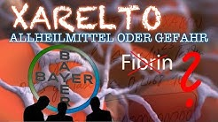 Xarelto - Allheilmittel oder Gefahr?