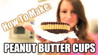 How To Make Peanut Butter Cups!