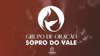 Grupo de Oração - Sopro do Vale (14/10/19)