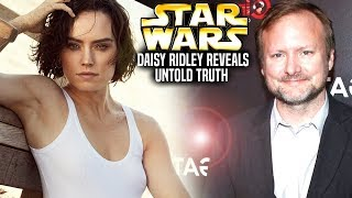 Daisy Ridley Reveals Untold Truth Of Rian Johnson! (Star Wars Explained)