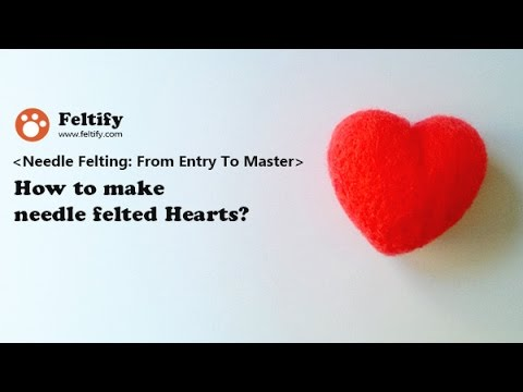 Unit 1 Lesson 6:How to make needle felted Hearts?