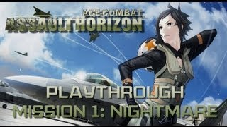 【 Ace Combat: Assault Horizon】 Playthrough Ace Difficulty【 Mission 1 Nightmare】