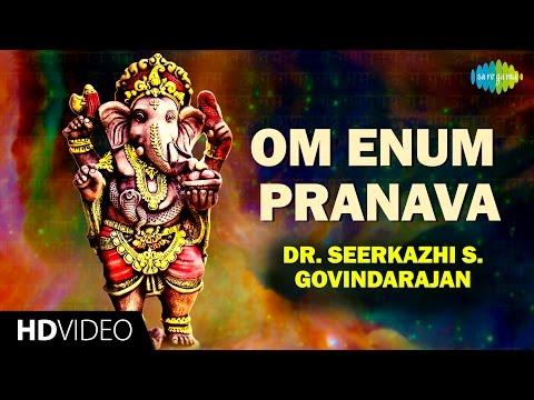 Om Enum Pranava | HD Tamil Devotional Video | Seerkazhi S. Govindarajan | Vinayagar Songs