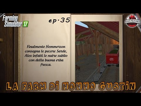 FARMING SIMULATOR 17 | [SERIE] #35 LA FARM DI NONNO GUSTIN | ALEXFARMER
