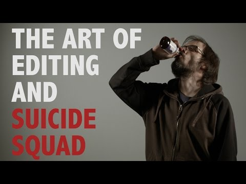 The Art of Editing and Suicide Squad