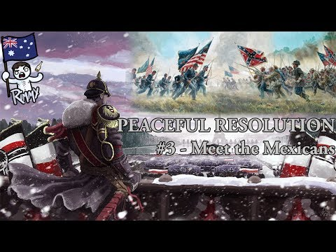 HOI4 Kaiserreich - American Peaceful Resolution #3 - Meet the Mexicans
