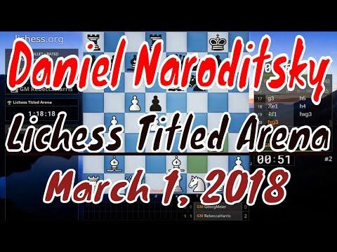 ♚ GM Daniel Naroditsky (RebeccaHarris) 🔥 Lichess Titled Arena #3 on Lichess org March 1, 2018
