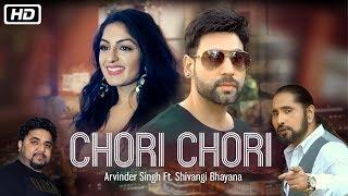 Chori Chori | Official | Arvinder Singh ft. Shivangi Bhayana | Prince Ghuman | Pamma Ghudani