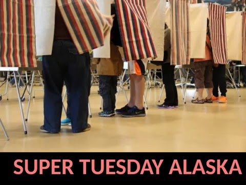 ALASKA REPUBLICANS go to the polls on SUPER TUESDAY