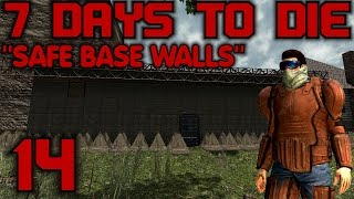 "7 Days To Die Alpha 10 Gameplay / Let's Play (s-10) -e14- ""safe Base Walls"""