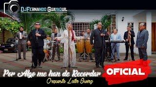 Por Algo me han de Recordar Orquesta Sonando Latín Swing Vídeo Oficial HD