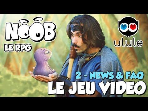 NOOB LE JEU VIDEO : Vidéo 2 - NEWS & FAQ