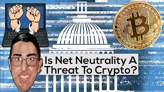 Is Net Neutrality A Threat To Cryptocurrency?