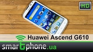 Huawei Ascend G610 - обзор смартфона (5 дюймов IPS, 2 SIM-карты, 4 ядра проц)