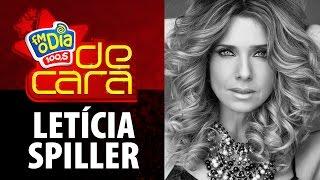 FM O Dia De Cara com Letícia Spiller