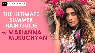 Summer Hair Guide | Expert Interview| Marianna Mukuchyan | Grazia Beauty Festival | BeBeautiful