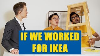If We Worked for IKEA