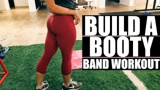 Build a Booty | Band Workout