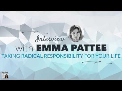 Emma Pattee - Taking Radical Responsibility for Your Life | Afford Anything Podcast (Ep. #66)