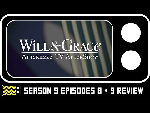 Will & Grace Season 9 Episodes 8 & 9 Review & AfterShow | AfterBuzz TV