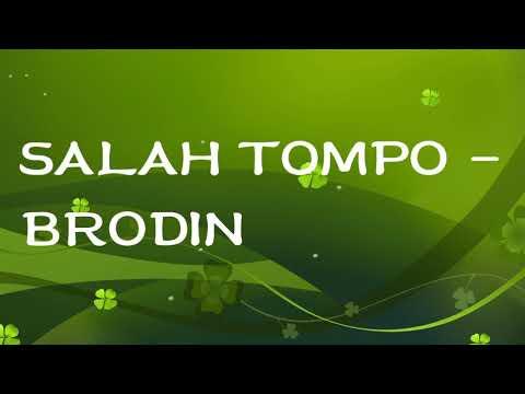 SALAH TOMPO - BRODIN ( LIRIK )