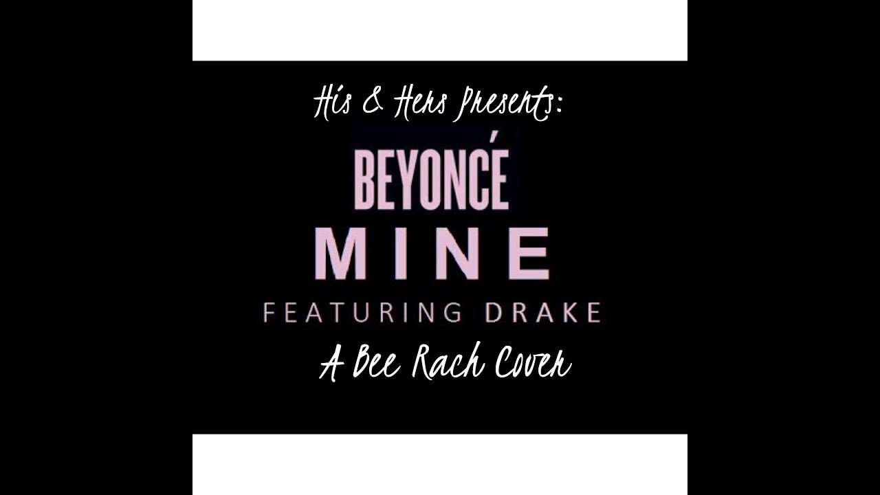 """Beyonce Feat. Drake """"Mine"""" (Bee Rach Cover) - YouTube"""