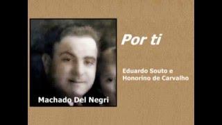 "Machado Del Negri -""Por ti"" - Eduardo Souto/Honorino de Carvalho"