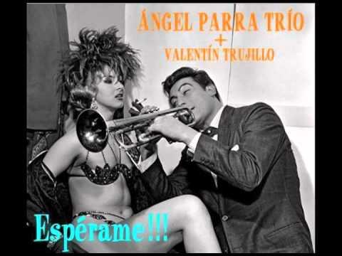 Angel Parra Trio- Espérame