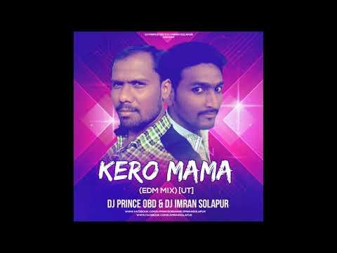 Kero Mama (EDM MIX) [UT] - DJ Prince OBD & DJ Imran Solapur