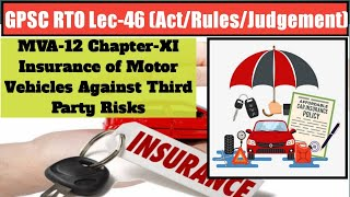 Act & Rule Lec 46: I MVA 12 I CHAPTER XI INSURANCE OF MOTOR VEHICLES AGAINST THIRD PARTY RISKS