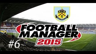 [FM 2015] Burnley face à Chelsea, Manchester United et Liverpool [Saison 1 | Episode 6]