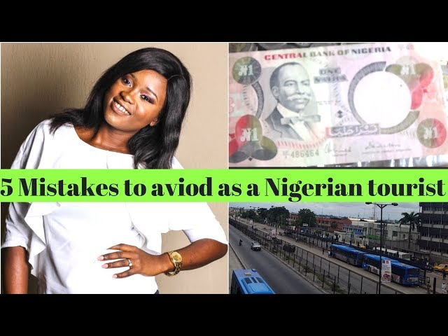 Nigeria tourist: 5 mistakes to avoid when you visit Nigeria 2018