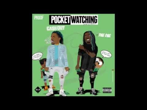 Pocket Watching - Ca$h Out Feat  Dae Dae