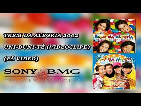 trem-da-alegria-2002---uni-duni-tê-(videoclipe)-(fã-vídeo)
