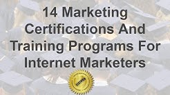 14 Marketing Certifications And Training Programs For Internet Marketers