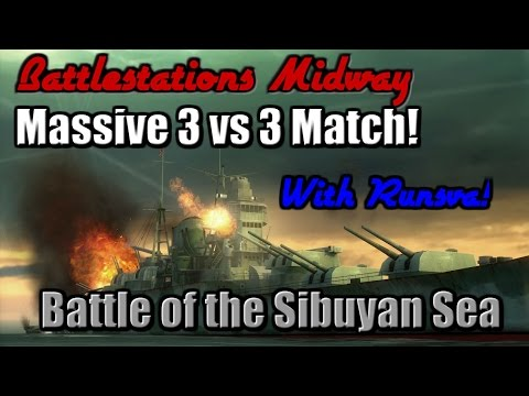 Battlestations Midway Multiplayer: 3 Vs. 3 Battle of the Sibuyan Sea! - /w Runsva