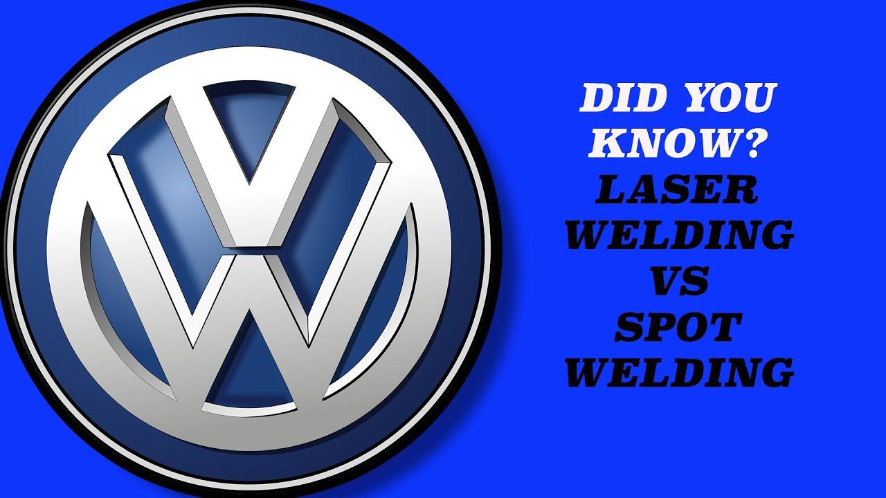 VOLKSWAGEN DID YOU KNOW? LASER WELDING VS SPOT WELDING - YouTube