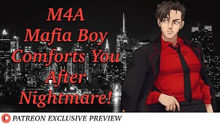 [M4A] Mafia Boy Comforts You After Nightmare! (PATREON EXCLUSIVE) - Ellis Audio