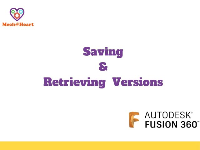 Saving and Retrieving versions in Fusion 360 - Fusion 360 Tutorial