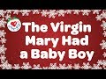 The Virgin Mary Had a Baby Boy with Lyrics | Christmas Carol & Song | Children Love to Sing