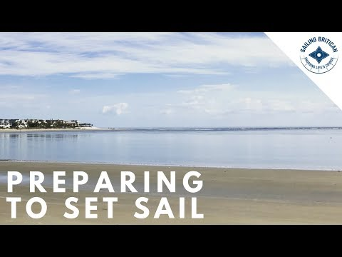 Preparing To Set Sail | Sailing Britican #19