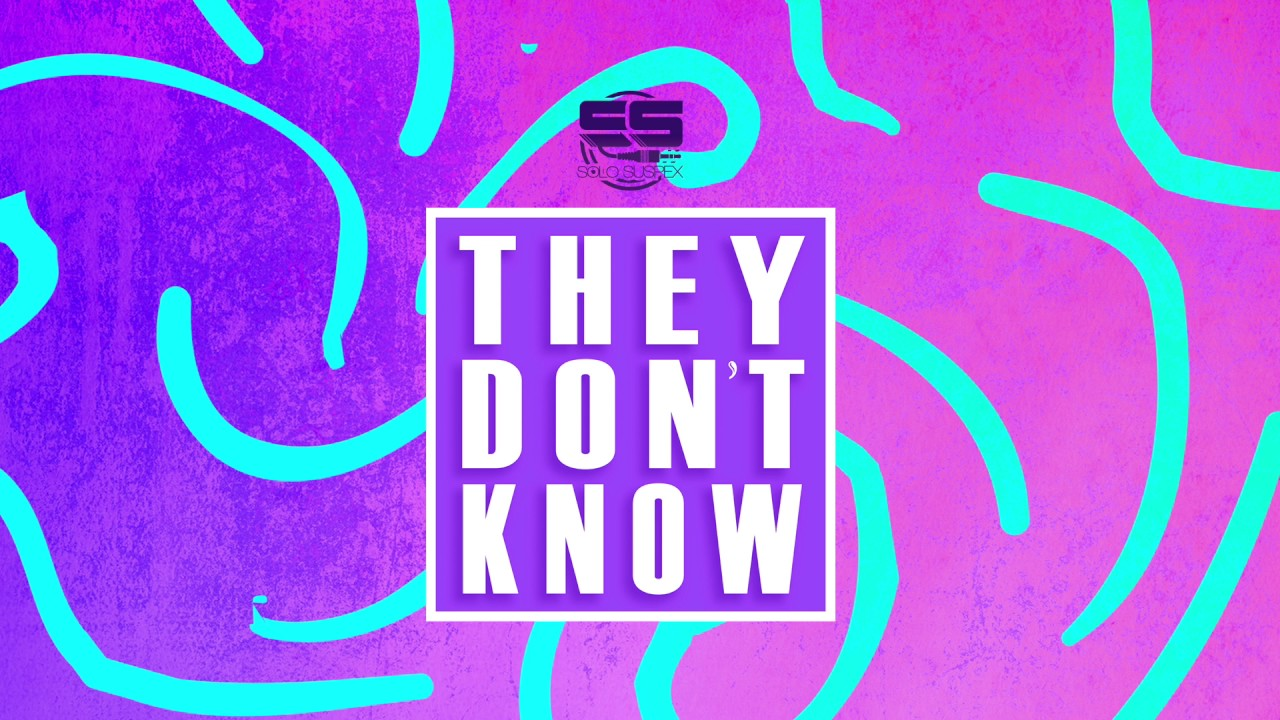 Solo Suspex - They Don't Know (Official Audio)