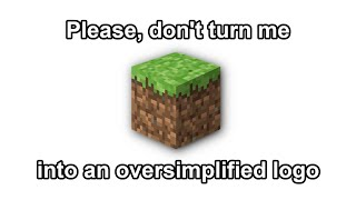 Please, don't turn me into an oversimplified logo (Minecraft)